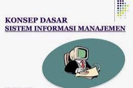 Konsep-Dasar-Sistem-Informasi-dan-Sistem-Informasi-Manajemen